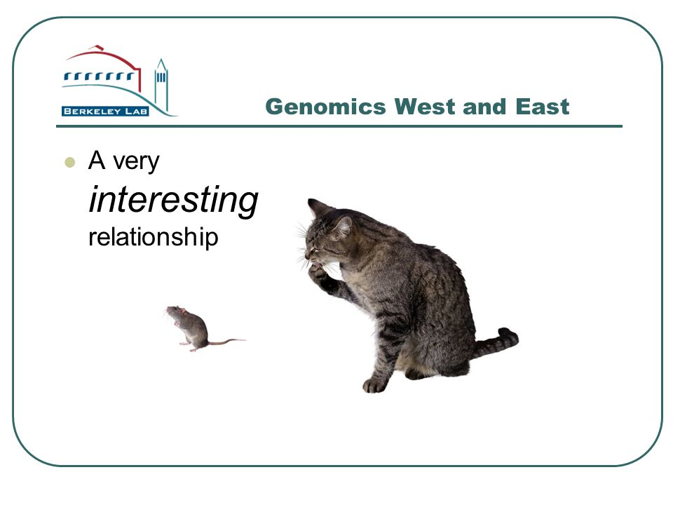 Genomics West and East A very interesting relationship