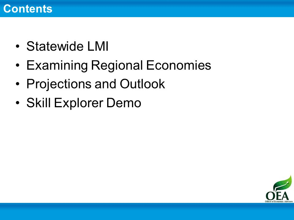 Statewide LMI Examining Regional Economies Projections and Outlook Skill Explorer Demo Contents