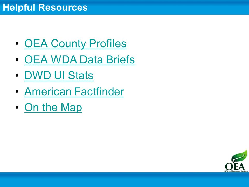 OEA County Profiles OEA WDA Data Briefs DWD UI Stats American Factfinder On the Map Helpful Resources