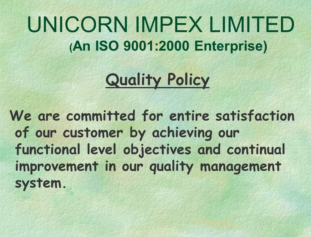 UNICORN IMPEX LIMITED ( An ISO 9001:2000 Enterprise) Date of Incorporation 11-01-2000 A Young Enterprise -------------- A Young Team Direct employment