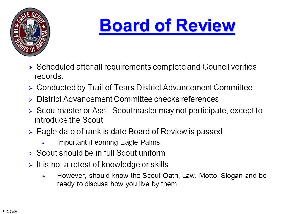 R. C. Smith Board of Review  Scheduled after all requirements complete and Council verifies records.  Conducted by Trail of Tears District Advanceme