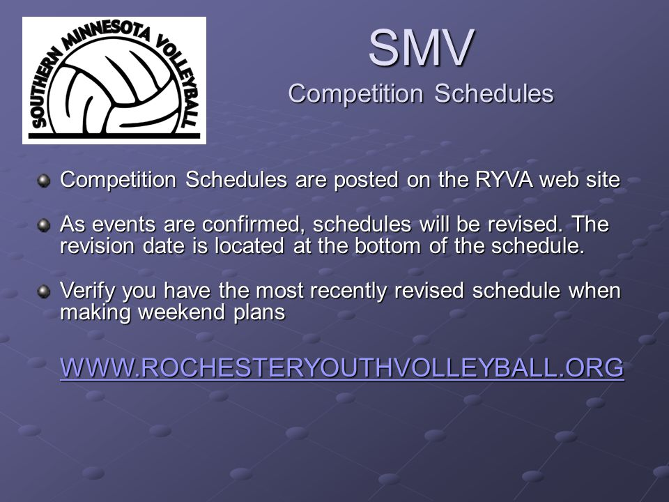 SMV Competition Schedules Competition Schedules are posted on the RYVA web site As events are confirmed, schedules will be revised.