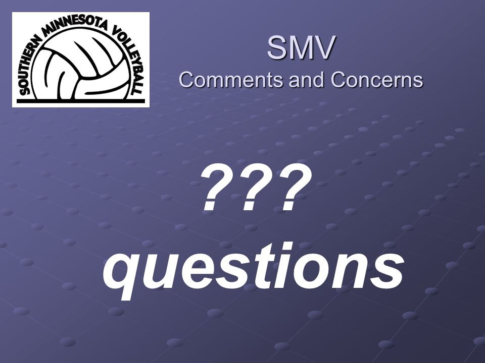 SMV Comments and Concerns questions