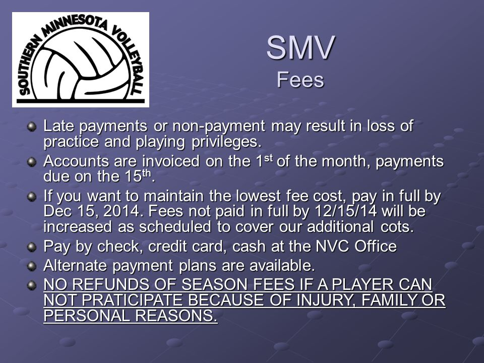 SMV Fees Late payments or non-payment may result in loss of practice and playing privileges.