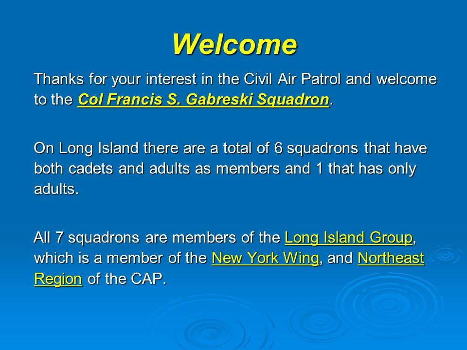 Welcome Thanks for your interest in the Civil Air Patrol and welcome to the Col Francis S.