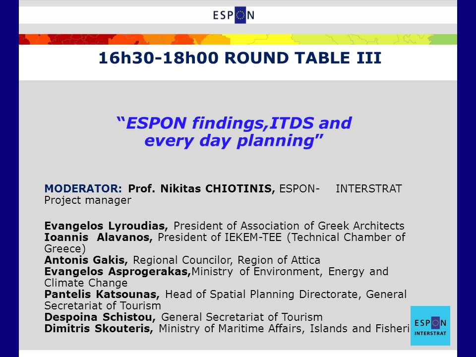 ESPON findings,ITDS and every day planning MODERATOR: Prof.
