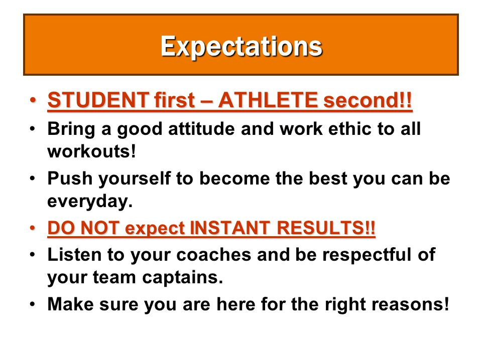Expectations STUDENT first – ATHLETE second!!STUDENT first – ATHLETE second!.
