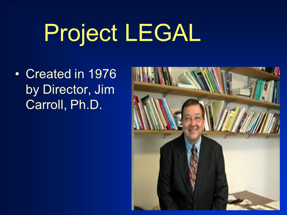 Project LEGAL Overview