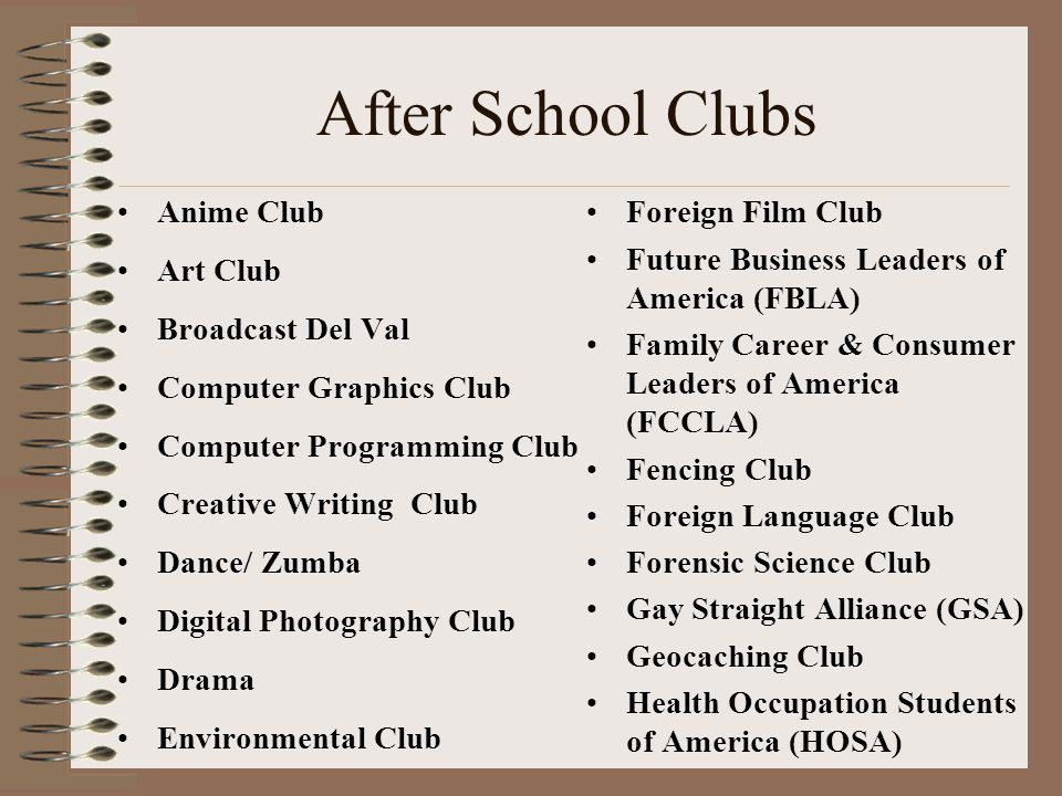 After School Clubs Anime Club Art Club Broadcast Del Val Computer Graphics Club Computer Programming Club Creative Writing Club Dance/ Zumba Digital P