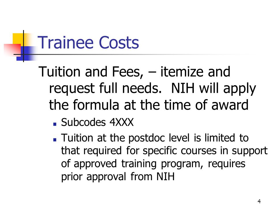 4 Trainee Costs Tuition and Fees, – itemize and request full needs.