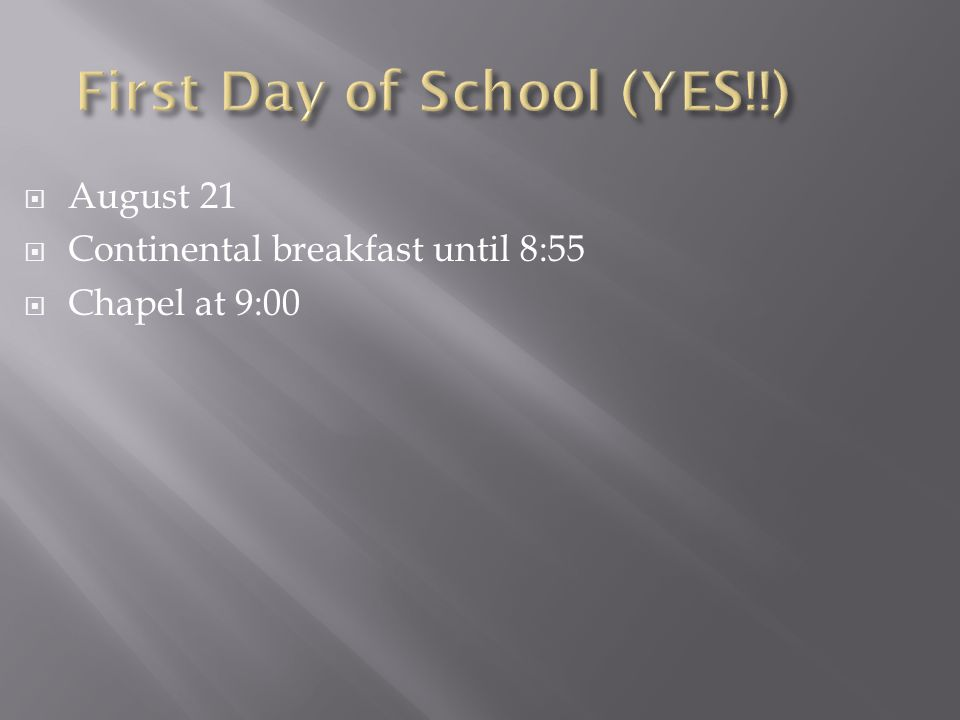  August 21  Continental breakfast until 8:55  Chapel at 9:00