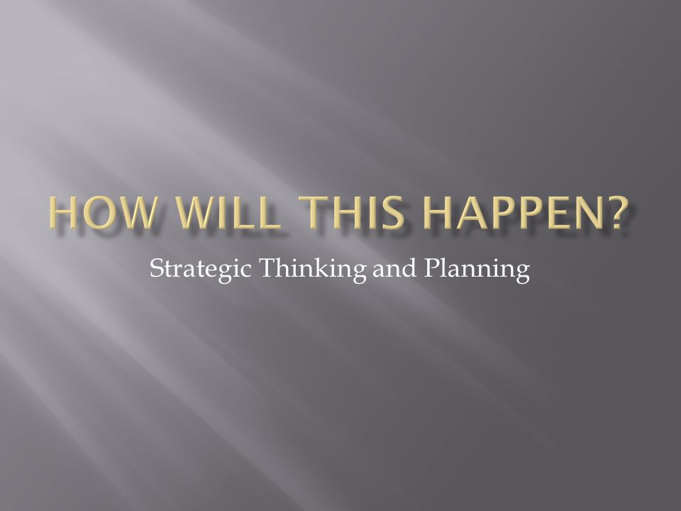 Strategic Thinking and Planning