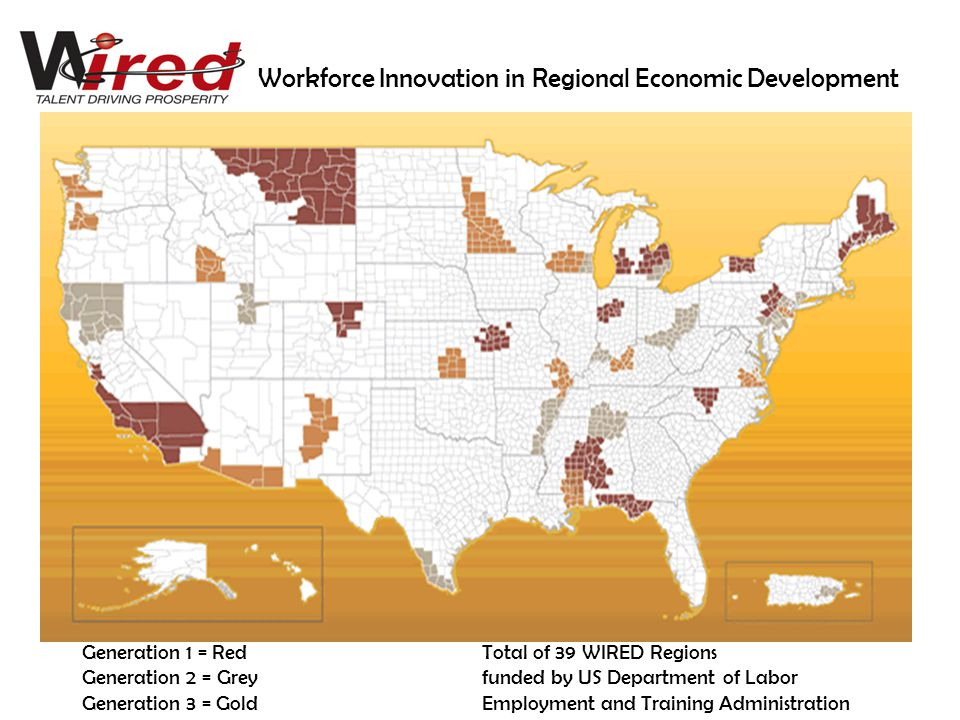 Generation 1 = Red Generation 2 = Grey Generation 3 = Gold Workforce Innovation in Regional Economic Development Total of 39 WIRED Regions funded by U