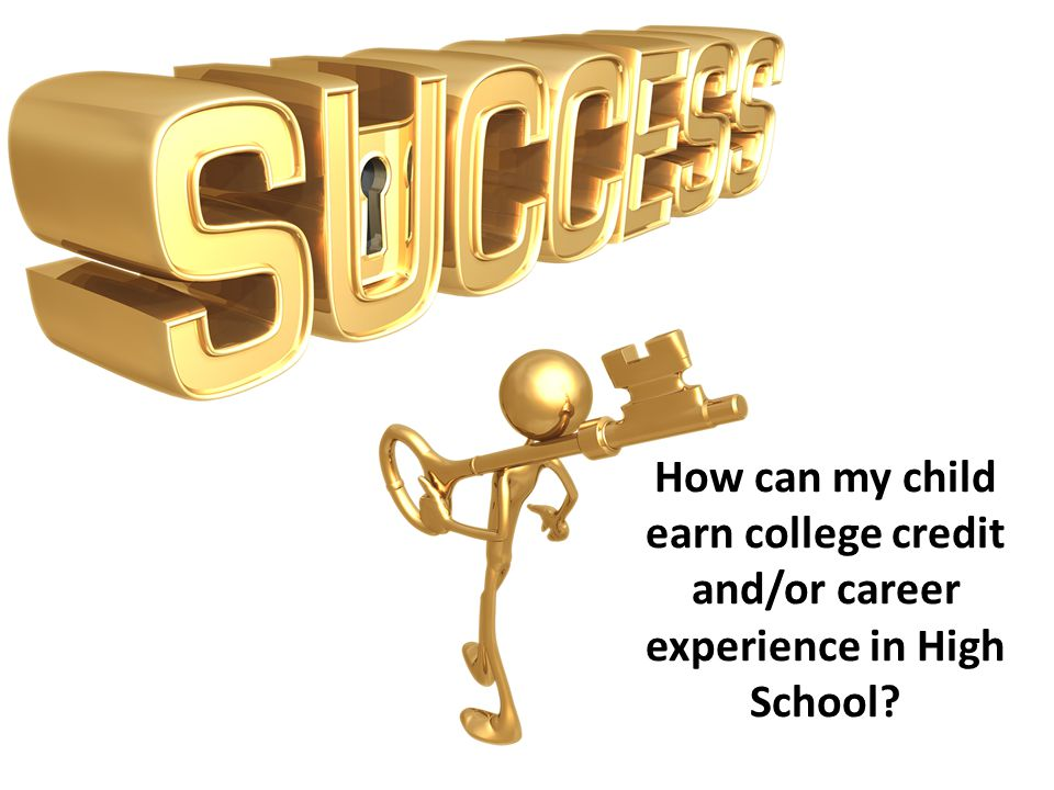 How can my child earn college credit and/or career experience in High School