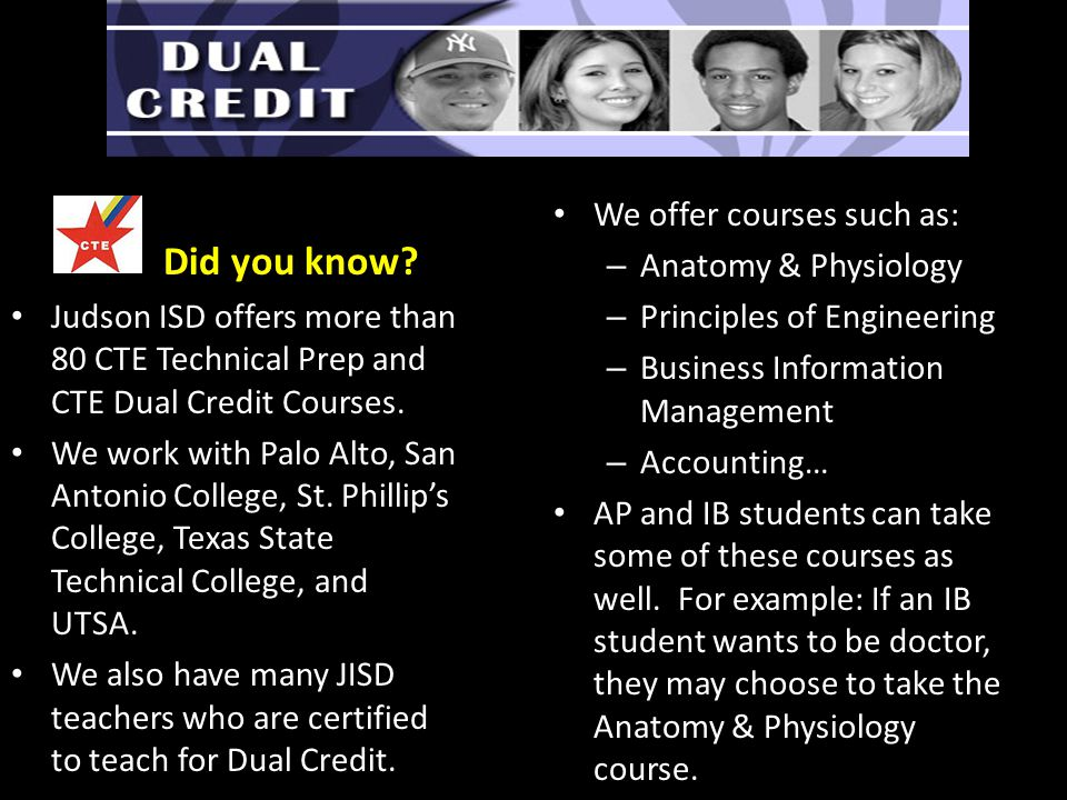 Did you know. Judson ISD offers more than 80 CTE Technical Prep and CTE Dual Credit Courses.