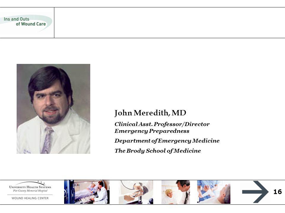 16 John Meredith, MD Clinical Asst.