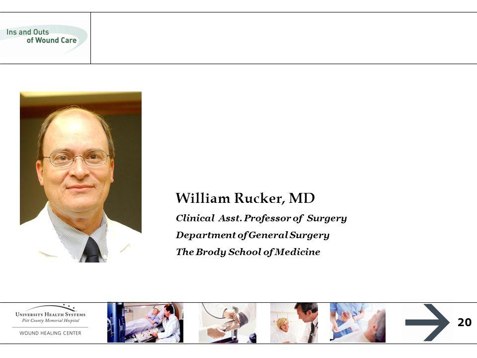 20 William Rucker, MD Clinical Asst.