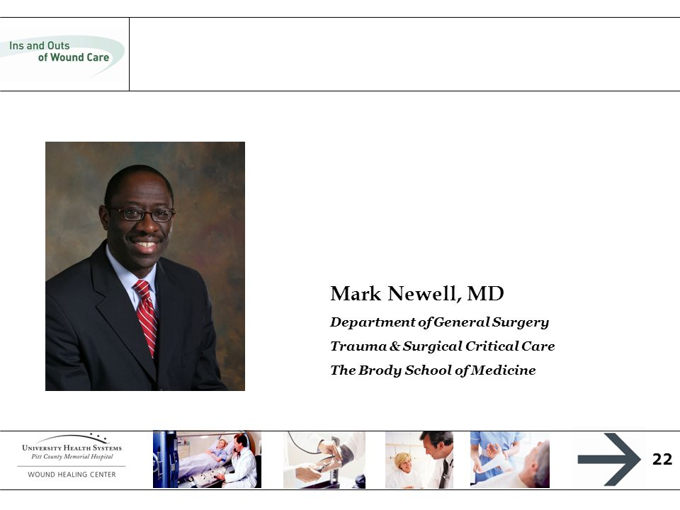 22 Mark Newell, MD Department of General Surgery Trauma & Surgical Critical Care The Brody School of Medicine