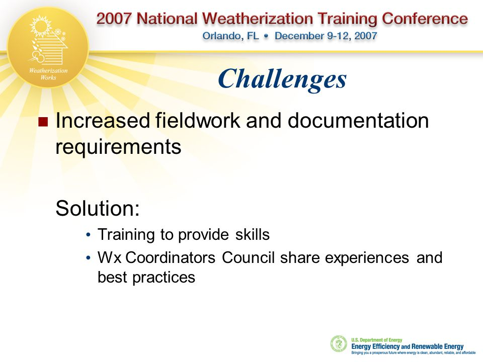 Increased fieldwork and documentation requirements Solution: Training to provide skills Wx Coordinators Council share experiences and best practices C