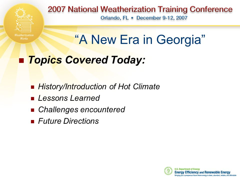 """A New Era in Georgia"" Topics Covered Today: History/Introduction of Hot Climate Lessons Learned Challenges encountered Future Directions"