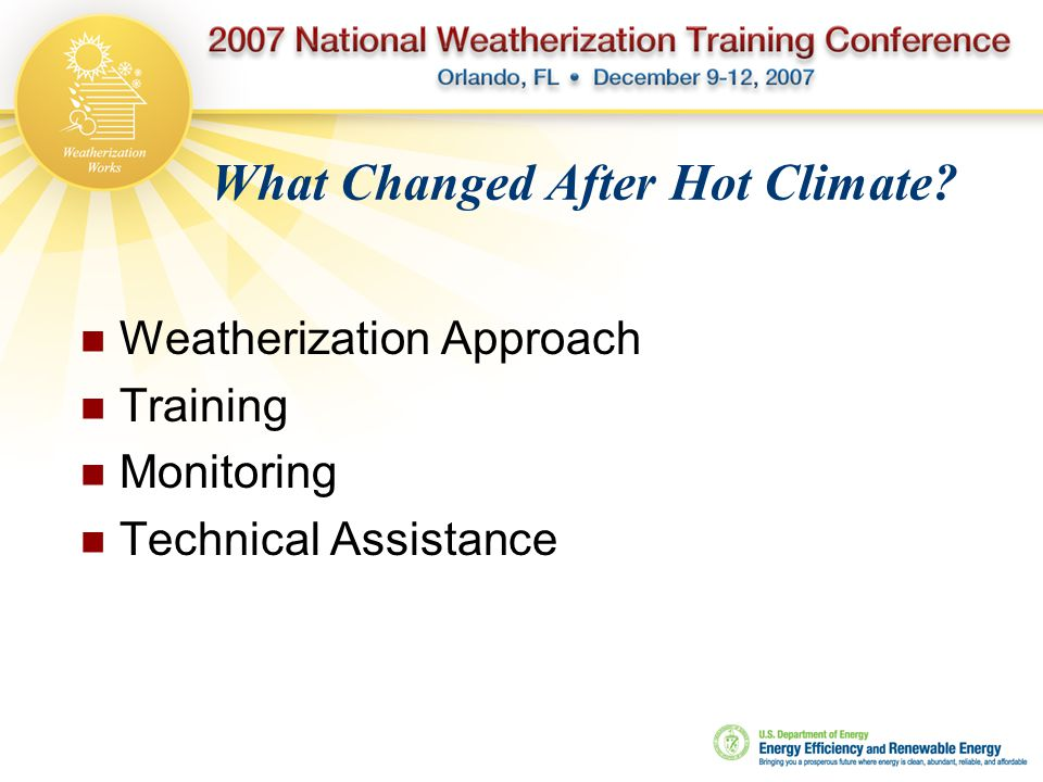 What Changed After Hot Climate? Weatherization Approach Training Monitoring Technical Assistance
