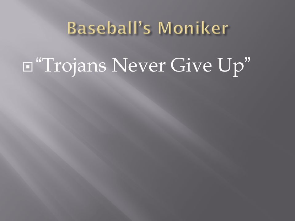 " ""Trojans Never Give Up"""