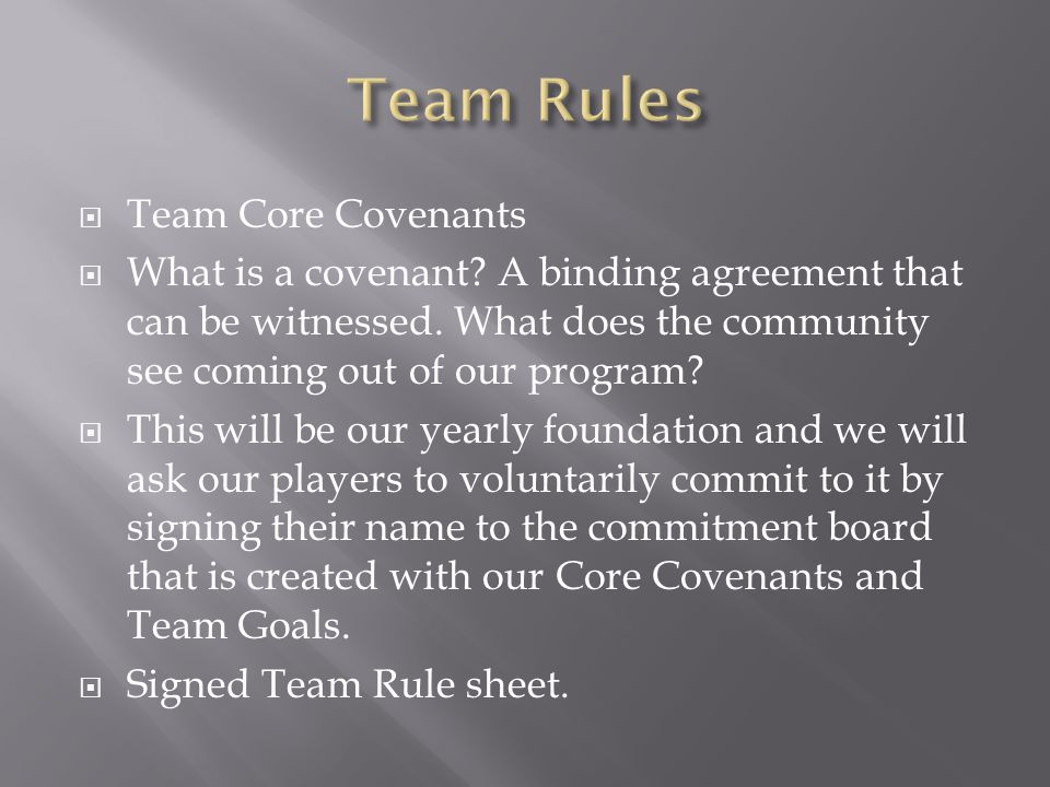  Team Core Covenants  What is a covenant? A binding agreement that can be witnessed. What does the community see coming out of our program?  This w