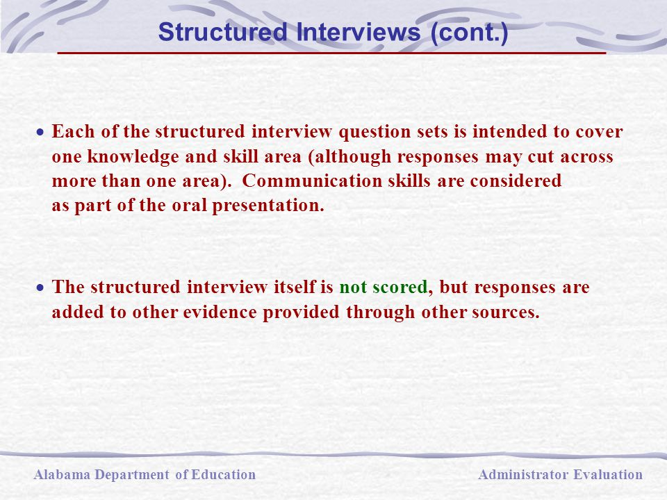  Each of the structured interview question sets is intended to cover one knowledge and skill area (although responses may cut across more than one ar