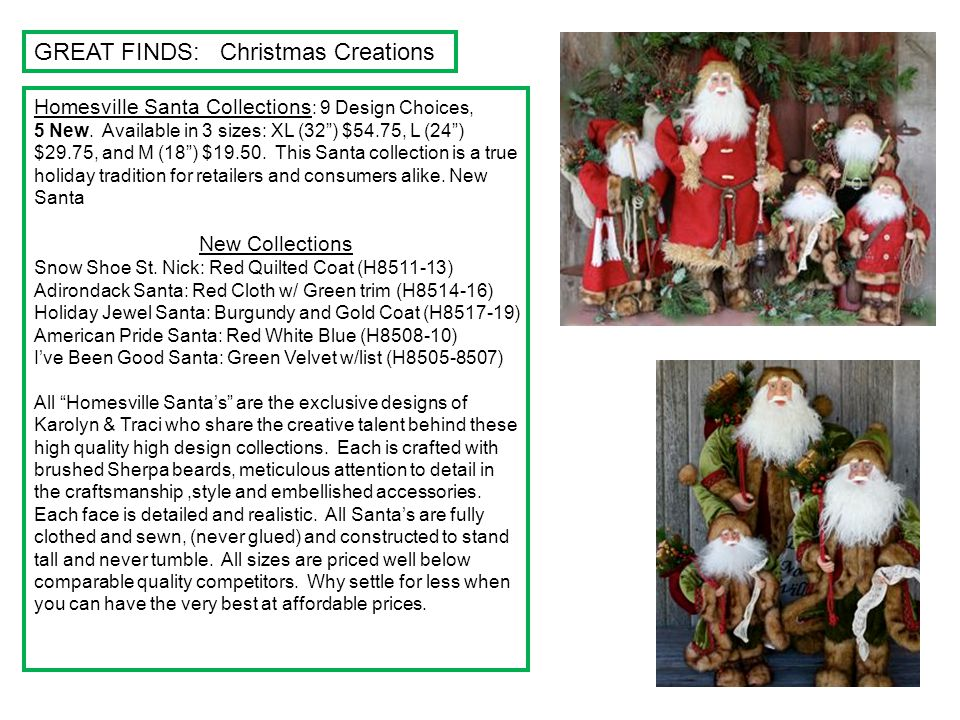 "GREAT FINDS: Christmas Creations Homesville Santa Collections : 9 Design Choices, 5 New. Available in 3 sizes: XL (32"") $54.75, L (24"") $29.75, and M"