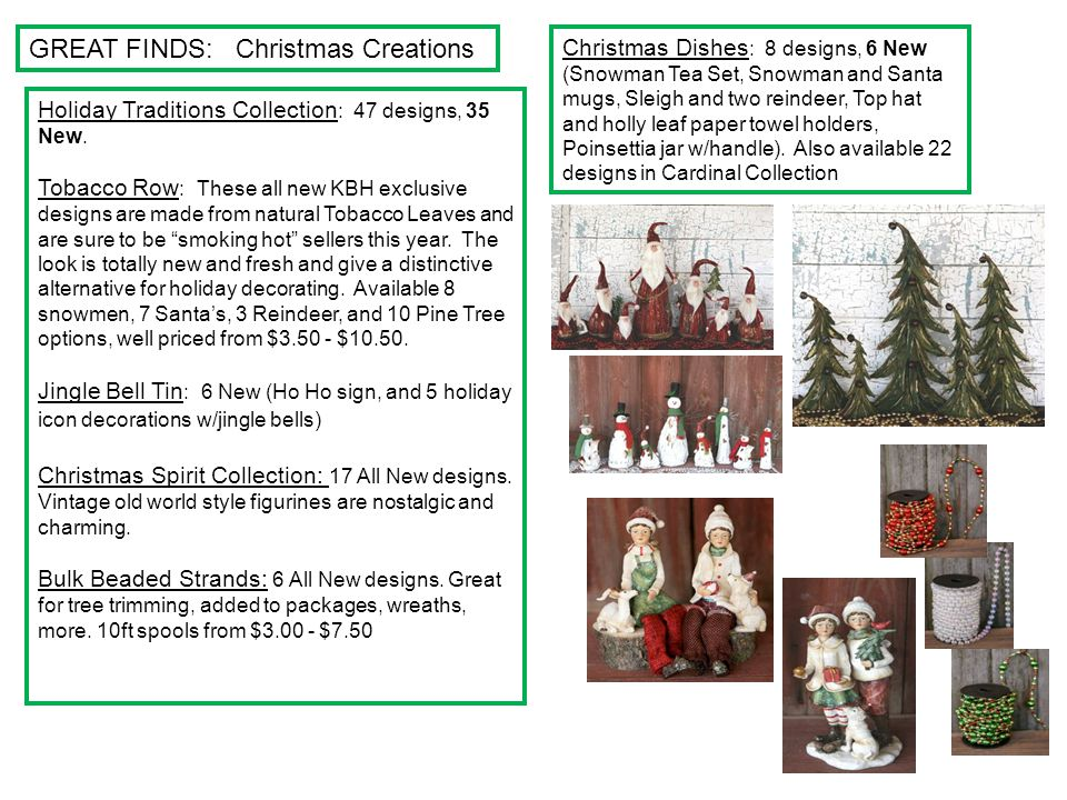 GREAT FINDS: Christmas Creations Holiday Traditions Collection : 47 designs, 35 New. Tobacco Row : These all new KBH exclusive designs are made from n