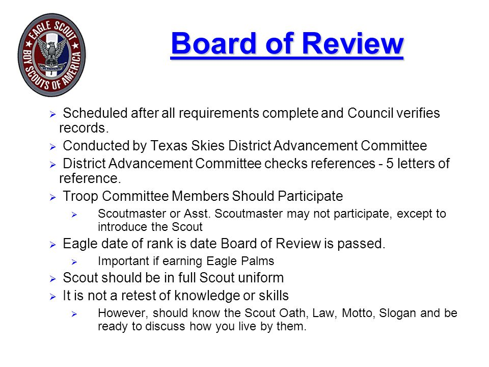 Board of Review  Scheduled after all requirements complete and Council verifies records.