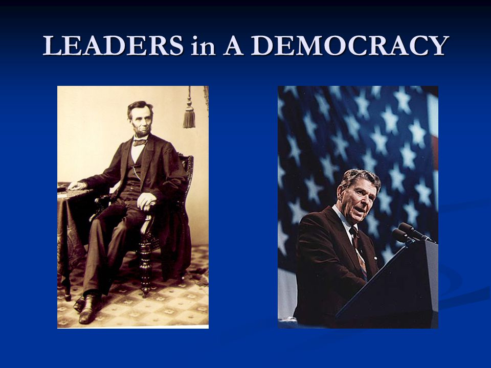LEADERS in A DEMOCRACY