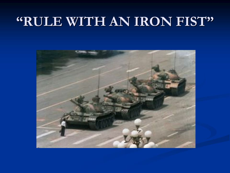 """RULE WITH AN IRON FIST"""
