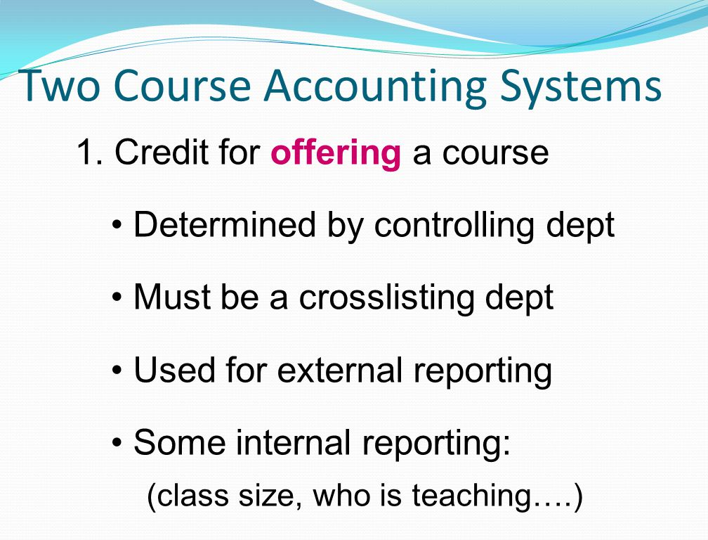 Two Course Accounting Systems 1.