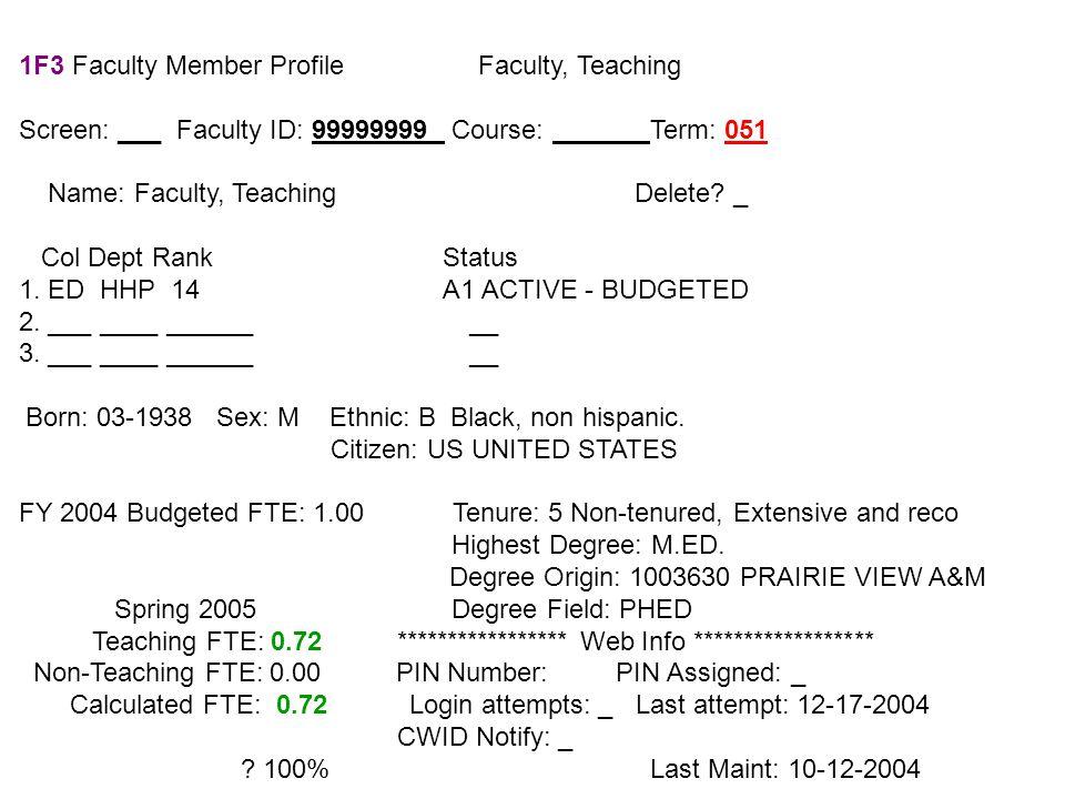 1F3 Faculty Member Profile Faculty, Teaching Screen: ___ Faculty ID: 99999999 Course: Term: 051 Name: Faculty, Teaching Delete? _ Col Dept Rank Status