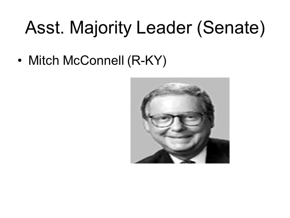 Asst. Majority Leader (Senate) Mitch McConnell (R-KY)