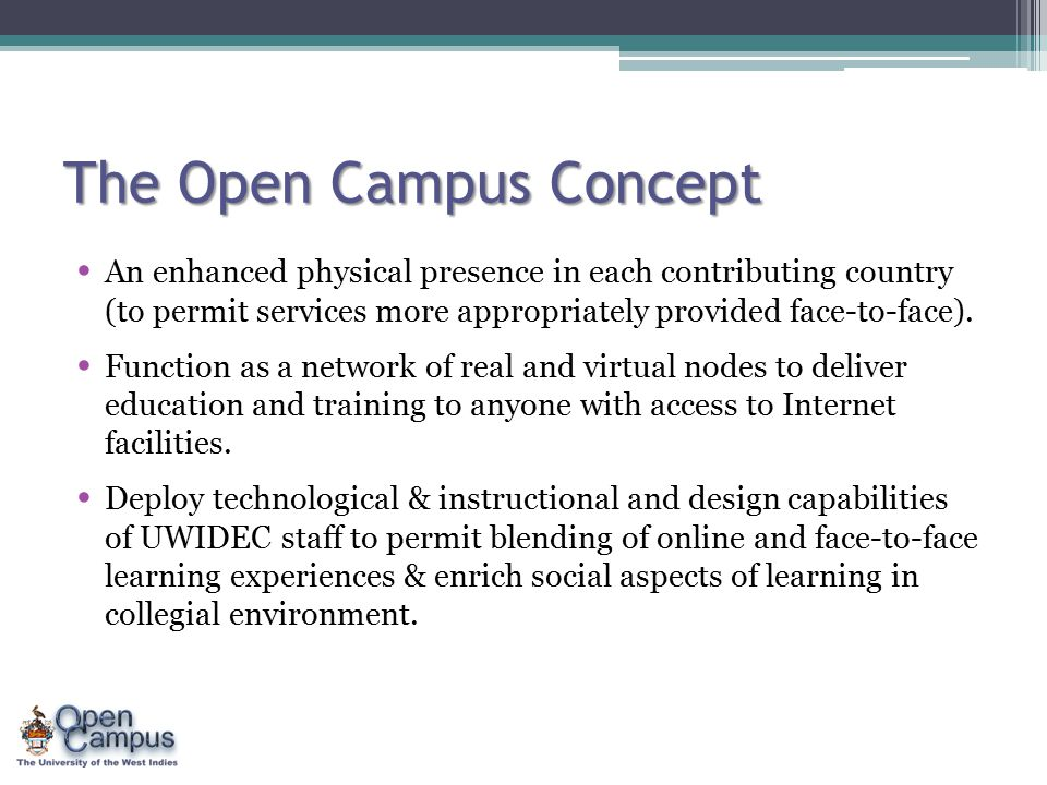 The Open Campus Concept An enhanced physical presence in each contributing country (to permit services more appropriately provided face-to-face). Func