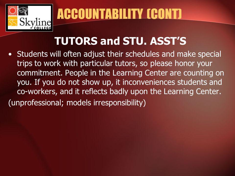 ACCOUNTABILITY (CONT) TUTORS and STU.