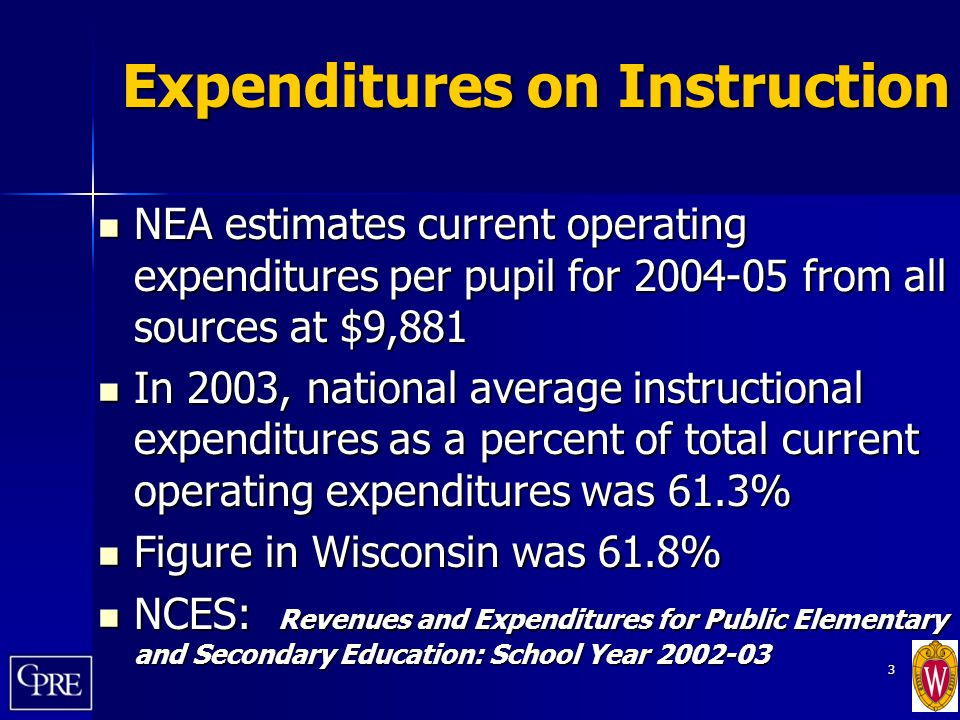 3 Expenditures on Instruction NEA estimates current operating expenditures per pupil for 2004-05 from all sources at $9,881 NEA estimates current oper