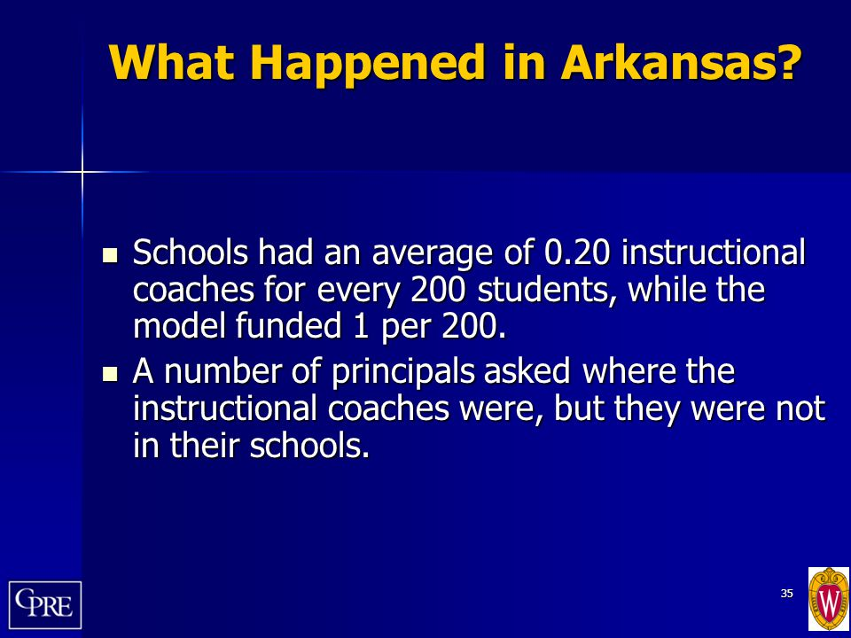 35 What Happened in Arkansas? Schools had an average of 0.20 instructional coaches for every 200 students, while the model funded 1 per 200. Schools h