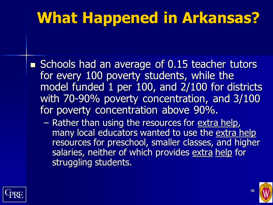 36 What Happened in Arkansas? Schools had an average of 0.15 teacher tutors for every 100 poverty students, while the model funded 1 per 100, and 2/10