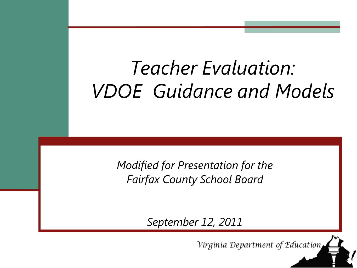 Teacher Evaluation: VDOE Guidance and Models Modified for Presentation for the Fairfax County School Board September 12, 2011
