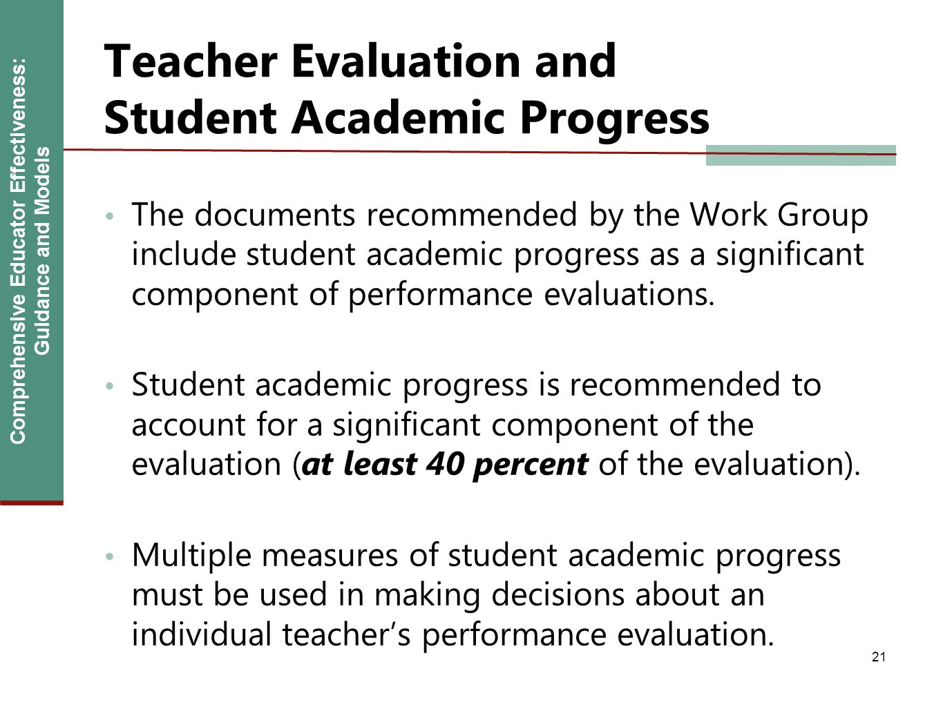 Comprehensive Educator Effectiveness: Guidance and Models Teacher Evaluation and Student Academic Progress The documents recommended by the Work Group