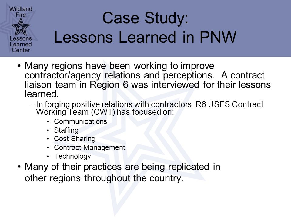 Case Study: Lessons Learned in PNW Many regions have been working to improve contractor/agency relations and perceptions.