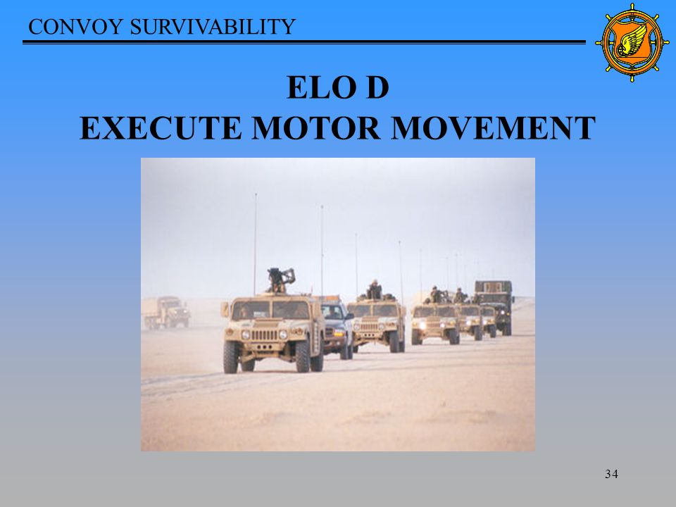 CONVOY SURVIVABILITY 34 ELO D EXECUTE MOTOR MOVEMENT