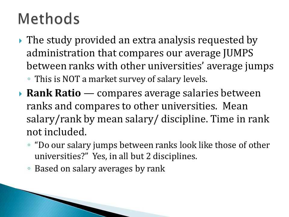  The study provided an extra analysis requested by administration that compares our average JUMPS between ranks with other universities' average jumps ◦ This is NOT a market survey of salary levels.