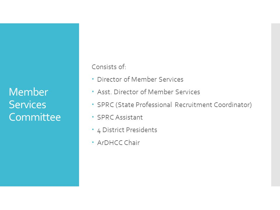 Member Services Committee Consists of:  Director of Member Services  Asst.