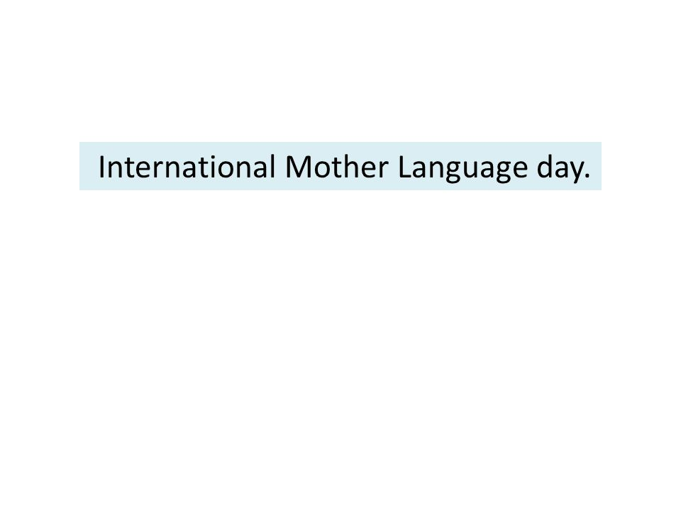 International Mother Language day.