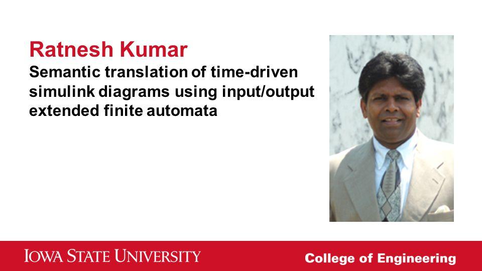 Ratnesh Kumar Semantic translation of time-driven simulink diagrams using input/output extended finite automata