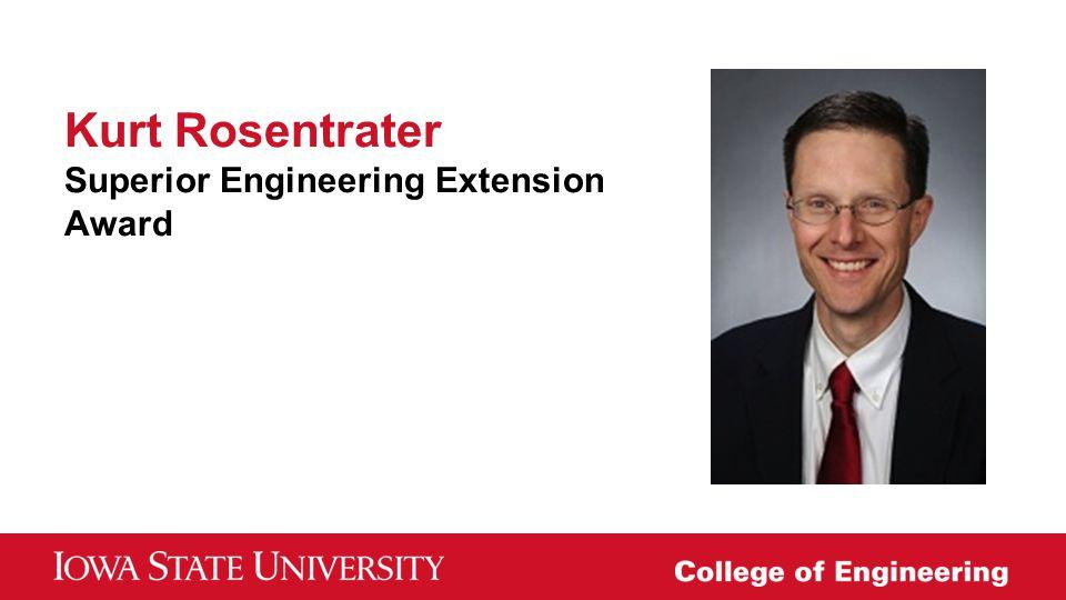 Kurt Rosentrater Superior Engineering Extension Award